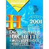 Dictionnaire Hachette Encyclop�dique 2001