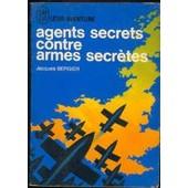 Agents Secrets Contre Armes Secretes de jacques bergier