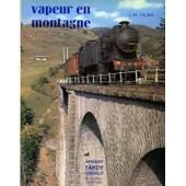 Vapeur En Montagne de Association pour la promotion et la conservation de documentation et d'�ditions ferroviaires