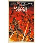 La Plan�te Captive - Un Livre De La S�rie Star Frontiers, Par Les Cr�ateurs De Donjons & Dragons de morris, simon