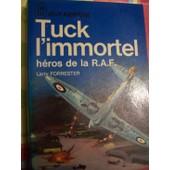 Tuck L'immortel , Heros De La R.A.F. de larry forrester