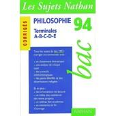 Corrig�s 93 Philosophie Terminales A_B_C_D_E Bac 94 de Durozoi, G�rard