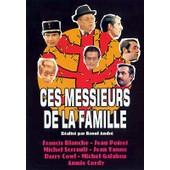 Ces Messieurs De La Famille de Raoul Andr�