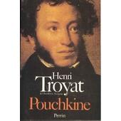 Pouchkine - Biographie de Henri Troyat