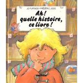Ah ! Quelle Histoire, Ce Livre ! de Furtado Jo
