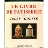 Le Livre De Patisserie de JULES GOUFFE, Illustrated by E. RONJAT