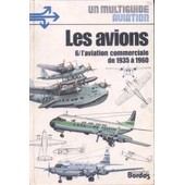 Les Avions 6 - L'aviation Commerciale De 1935 � 1960 de enzo angelucci