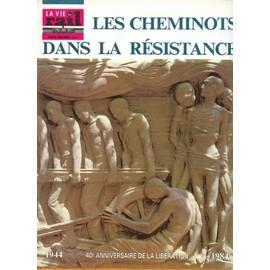 Les Cheminots Dans La Resistance Hors-S�rie N� 1 : 1944 / 1984 - 40e Anniversaire De La Liberation