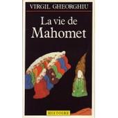 La Vie De Mahomet de virgil gheorghiu