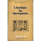L'astrologie Des Interrogations de robert ambelain