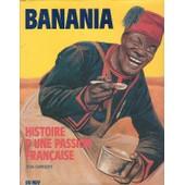 Banania, Histoire D'une Passion Fran�aise de Jean Garrigues