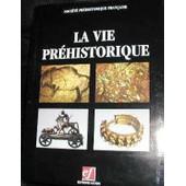 La Vie Pr�historique de Soci�t� Pr�historique Fran�ais
