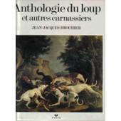 Anthologie Du Loup Et Autres Carnassiers de jean-jacques brochier