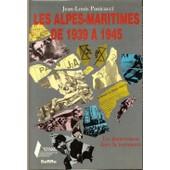 Les Alpes-Maritimes 1939-1945 de Jean-Louis Panicacci