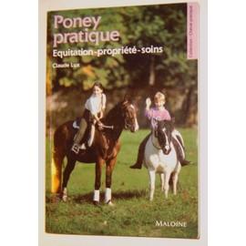 Poney pratique - équitation, propriété, soins - Claude Lux