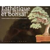 Esth�tique Et Bonsa� - N� 1 - Esth�tique Et Bonsa� - Guide Pratique de Jeker, Fran�ois