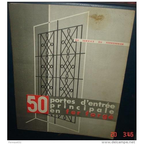 50 portes d 39 entr e principales en fer forg de g potier for Prix porte en fer forge