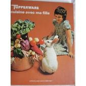 Tupperware Cuisine Avec Ma Fille de Biarotte, Christiane