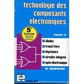 Technologie Des Composants �lectroniques - Tome 2 de ren� besson