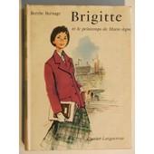 Brigitte Et Le Printemps De Marie-Agn�s de berthe bernage
