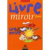 Livre Miroir, Cm1, Cycle 3 - Nouveau, Lire, �crire de Claire Gauthereau