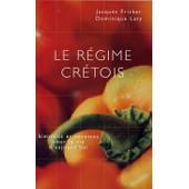 Le R�gime Cr�tois - Bienfaits Et Recettes Pour La Vie D'aujourd'hui de dominique laty