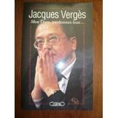 Mon Dieu, Pardonnez-Leur de Jacques Verg�s