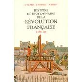 Histoire Et Dictionnaire De La R�volution Fran�aise - 1789-1799 de Alfred Fierro