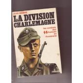 La Division Charlemagne (Le Combat Des Ss Fran�ais En Pom�ranie) de JEAN MABIRE