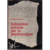 L'education �clair�e Par La Psychanalyse de Louis Corman