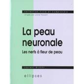 La Peau Neuronale Ou Les Nerfs � Fleur De Peau de Laurent Misery