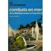 Combats En Mer - De La M�diterran�e Au Cap Nord de tienne romat