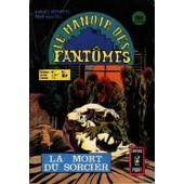 Le Manoir Des Fantomes N� 05 : La Mort Du Sorcier