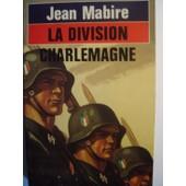 La Division Charlemagne - Les Ss Fran�ais de jean mabire