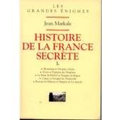 Histoire De La France Secr�te - Tome I de Markale-J
