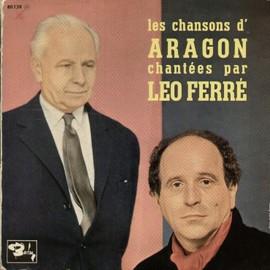 les chansons d'Aragon chantées par Léo ferré - l'affiche rouge, tu n'en reviendras pas, il n'aurait fallu, les fourreurs, blues, elsa, l'étrangère, je chante pour passer le temps, je t'aime tant..