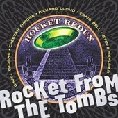 Rocket Redux - Rocket From The Tombs