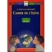 A Nous Le Monde ! Cp-Ce1, Cycle 2, 2e Et 3e Ann�es - Temps, Espace, Vivant Et Mati�re, Vie Civique, Cahier De L'�l�ve de Collectif