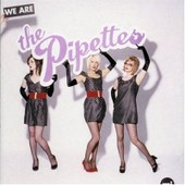 We Are The Pipettes - European Import - The Pipettes