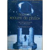 Nouveau Cours De Philo Tome 3 - La Connaissance Et La Raison de Huisman