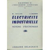 Electricité industrielle notions d'électronique par M.Bellier et A.Galichon