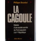 La Cagoule - Histoire D'une Soci�t� Secr�te Du Front Populaire � La Ve R�publique de Philippe Bourdrel