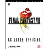 Final Fantasy 8 Viii - Le Guide Officiel de