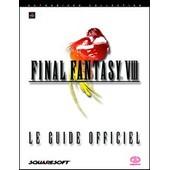 Final Fantasy 8 Viii - Le Guide Officiel