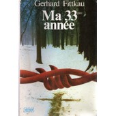 Ma 33�me Ann�e. (Souvenirs De D�portations) de Fittkau, Gerhard