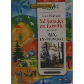 52 Balades En Famille Autour D'aix En Provence de Jean Reynaud