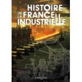 Histoire De La France Industrielle de Collectif