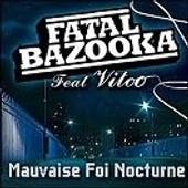 Mauvaise Foi Nocturne - Fatal Bazooka - Vitoo