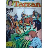 Super Tarzan N� 8 La Menace Blanche de edgar rice burroughs