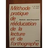 Methode Pratique De Reeducation De La Lecture Et De L'orthographe - Dyslexie, Dysorthographie de Navet